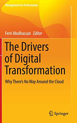 9783319318233: The Drivers of Digital Transformation: Why There's No Way Around the Cloud (Management for Professionals)