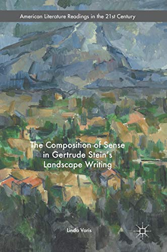 9783319320632: The Composition of Sense in Gertrude Stein's Landscape Writing (American Literature Readings in the 21st Century)