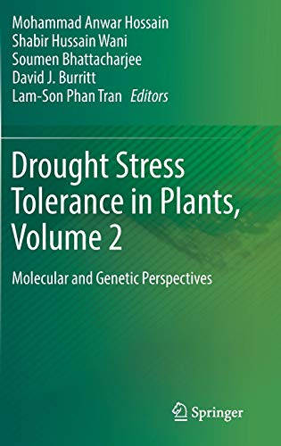 Drought Stress Tolerance in Plants, Volume 2: Molecular and Genetic Perspectives: Mohammad Anwar ...