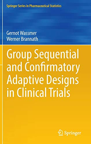 9783319325606: Group Sequential and Confirmatory Adaptive Designs in Clinical Trials (Springer Series in Pharmaceutical Statistics)