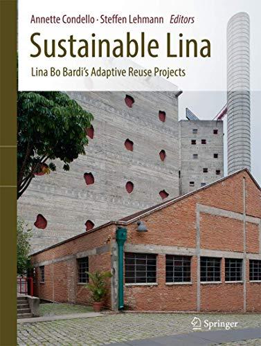 9783319329833: Sustainable Lina: Lina Bo Bardi's Adaptive Reuse Projects