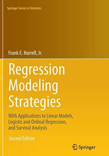 Regression Modeling Strategies: Frank E. Harrell
