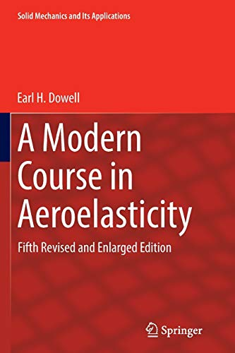 A Modern Course in Aeroelasticity: Fifth Revised and Enlarged Edition (Solid Mechanics and Its ...
