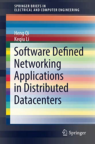 9783319331348: Software Defined Networking Applications in Distributed Datacenters (SpringerBriefs in Electrical and Computer Engineering)