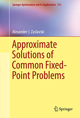 9783319332536: Approximate Solutions of Common Fixed-Point Problems (Springer Optimization and Its Applications)
