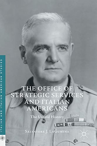 The Office of Strategic Services and Italian Americans: The Untold History (Italian and Italian ...