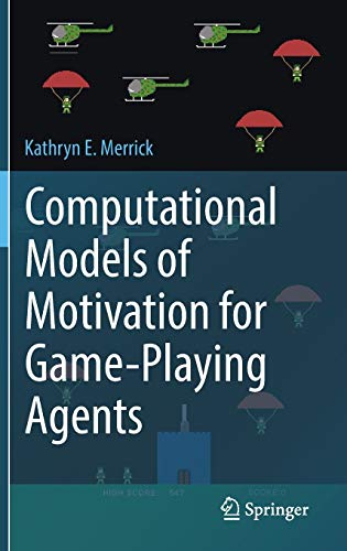 Computational Models of Motivation for Game-Playing Agents: Kathryn E. Merrick