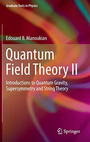 9783319338514: Quantum Field Theory II: Introductions to Quantum Gravity, Supersymmetry and String Theory: 2 (Graduate Texts in Physics)