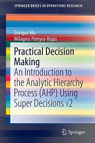 Practical Decision Making: An Introduction to the: Enrique Mu