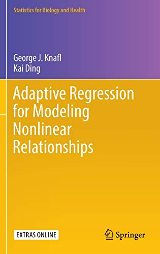 Adaptive Regression for Modeling Nonlinear Relationships (Statistics for Biology and Health): ...