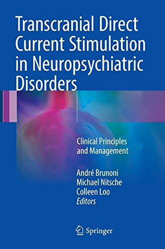 9783319339658: Transcranial Direct Current Stimulation in Neuropsychiatric Disorders: Clinical Principles and Management