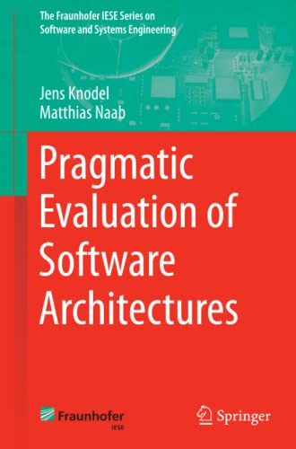 9783319341767: Pragmatic Evaluation of Software Architectures (The Fraunhofer IESE Series on Software and Systems Engineering)