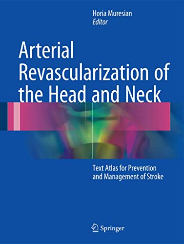 9783319341910: Arterial Revascularization of the Head and Neck: Text Atlas for Prevention and Management of Stroke