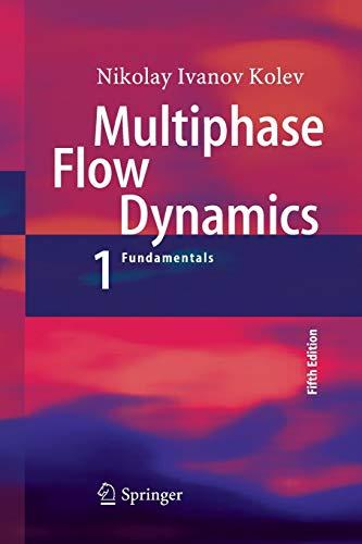 Multiphase Flow Dynamics 1: Fundamentals: Nikolay Ivanov Kolev