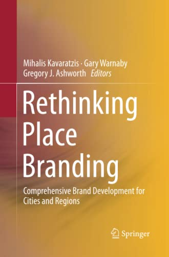 9783319343532: Rethinking Place Branding: Comprehensive Brand Development for Cities and Regions