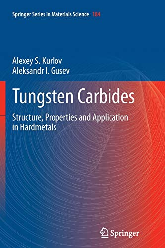Tungsten Carbides: Structure, Properties and Application in Hardmetals (Springer Series in ...