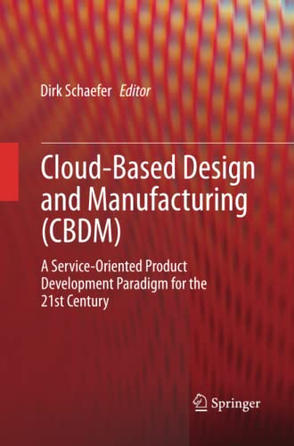 9783319344270: Cloud-Based Design and Manufacturing (CBDM): A Service-Oriented Product Development Paradigm for the 21st Century