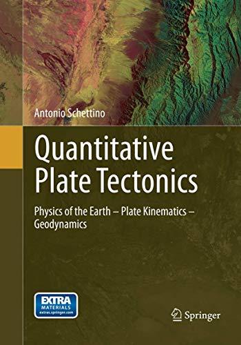 9783319345949: Quantitative Plate Tectonics: Physics of the Earth - Plate Kinematics – Geodynamics