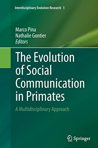 9783319345963: The Evolution of Social Communication in Primates: A Multidisciplinary Approach (Interdisciplinary Evolution Research)