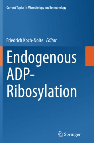 9783319345970: Endogenous ADP-Ribosylation (Current Topics in Microbiology and Immunology)