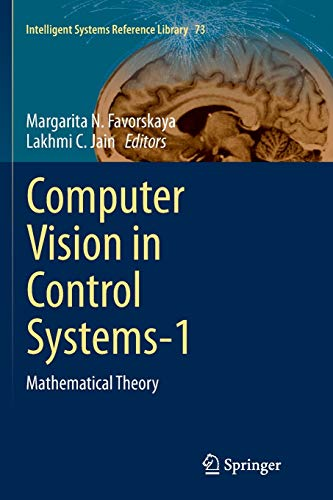9783319346847: Computer Vision in Control Systems-1: Mathematical Theory (Intelligent Systems Reference Library)