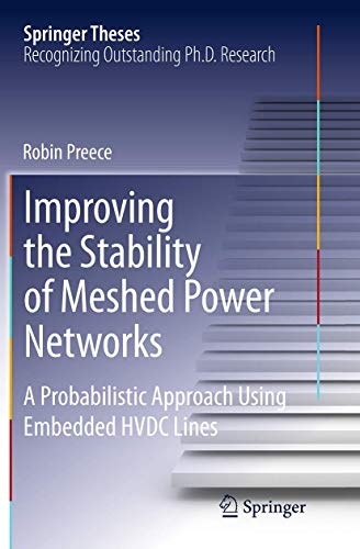 9783319347172: Improving the Stability of Meshed Power Networks: A Probabilistic Approach Using Embedded HVDC Lines (Springer Theses)
