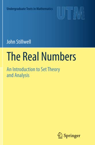 9783319347264: The Real Numbers: An Introduction to Set Theory and Analysis (Undergraduate Texts in Mathematics)