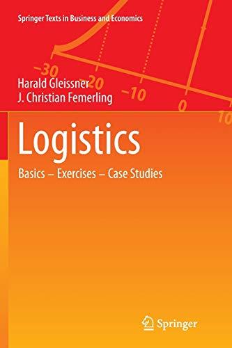 9783319347431: Logistics: Basics ― Exercises ― Case Studies (Springer Texts in Business and Economics)