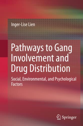 9783319347967: Pathways to Gang Involvement and Drug Distribution: Social, Environmental, and Psychological Factors