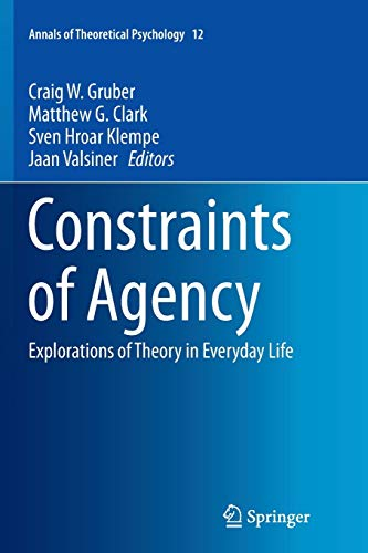 9783319348018: Constraints of Agency: Explorations of Theory in Everyday Life (Annals of Theoretical Psychology)