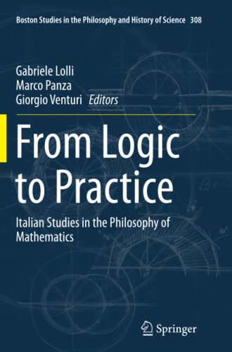 9783319348452: From Logic to Practice: Italian Studies in the Philosophy of Mathematics (Boston Studies in the Philosophy and History of Science)