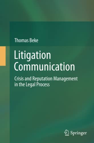 9783319348544: Litigation Communication: Crisis and Reputation Management in the Legal Process