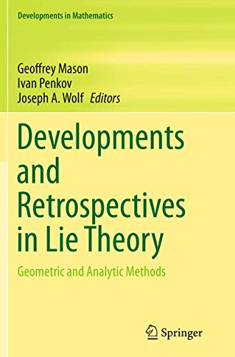 9783319348759: Developments and Retrospectives in Lie Theory: Geometric and Analytic Methods (Developments in Mathematics)