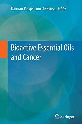9783319349022: Bioactive Essential Oils and Cancer