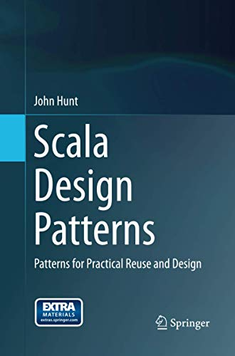 9783319349725: Scala Design Patterns: Patterns for Practical Reuse and Design