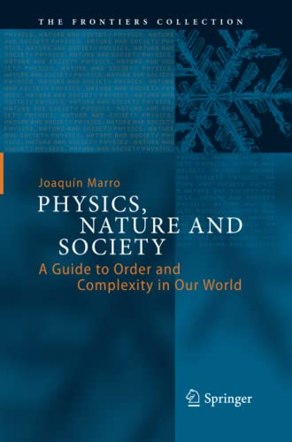 9783319349732: Physics, Nature and Society: A Guide to Order and Complexity in Our World (The Frontiers Collection)