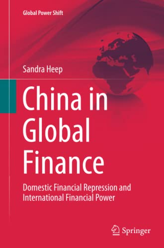 China in Global Finance: Domestic Financial Repression and International Financial Power (Global ...