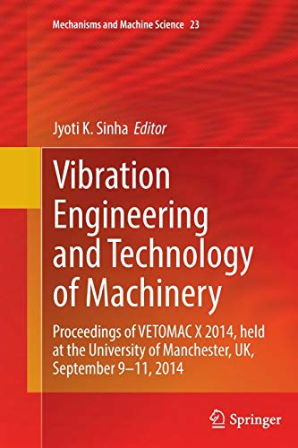 9783319352046: Vibration Engineering and Technology of Machinery: Proceedings of VETOMAC X 2014, held at the University of Manchester, UK, September 9-11, 2014 (Mechanisms and Machine Science)