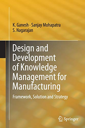 9783319352114: Design and Development of Knowledge Management for Manufacturing: Framework, Solution and Strategy