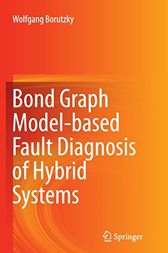9783319352268: Bond Graph Model-based Fault Diagnosis of Hybrid Systems