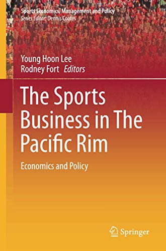 9783319352565: The Sports Business in The Pacific Rim: Economics and Policy (Sports Economics, Management and Policy)