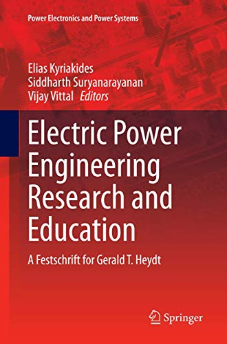 9783319353074: Electric Power Engineering Research and Education: A festschrift for Gerald T. Heydt (Power Electronics and Power Systems)