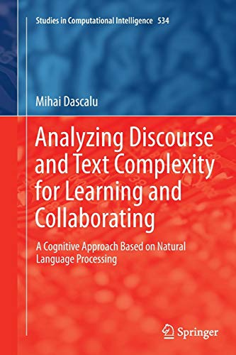 9783319353234: Analyzing Discourse and Text Complexity for Learning and Collaborating: A Cognitive Approach Based on Natural Language Processing (Studies in Computational Intelligence)