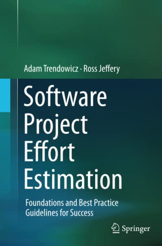 9783319353593: Software Project Effort Estimation: Foundations and Best Practice Guidelines for Success