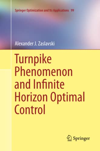 9783319354217: Turnpike Phenomenon and Infinite Horizon Optimal Control (Springer Optimization and Its Applications)