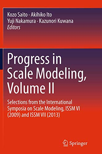 9783319354842: Progress in Scale Modeling, Volume II: Selections from the International Symposia on Scale Modeling, ISSM VI (2009) and ISSM VII (2013)