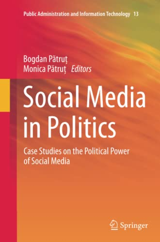 9783319355795: Social Media in Politics: Case Studies on the Political Power of Social Media (Public Administration and Information Technology)