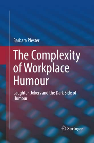 9783319356303: The Complexity of Workplace Humour: Laughter, Jokers and the Dark Side of Humour