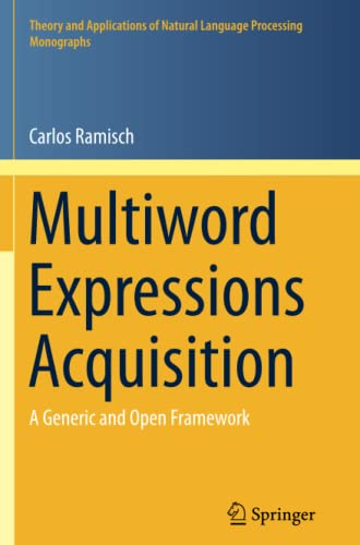 9783319357546: Multiword Expressions Acquisition: A Generic and Open Framework (Theory and Applications of Natural Language Processing)