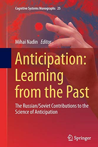 9783319358253: Anticipation: Learning from the Past: The Russian/Soviet Contributions to the Science of Anticipation (Cognitive Systems Monographs)